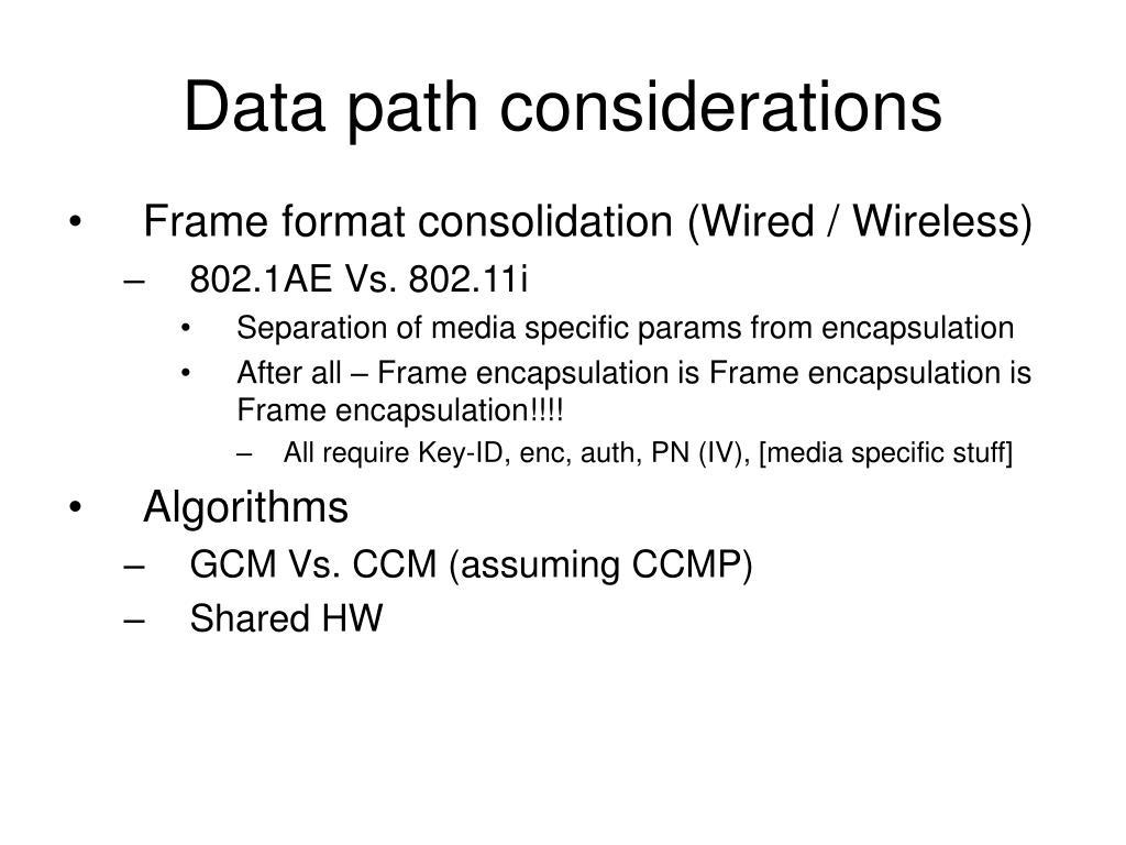 Data path considerations