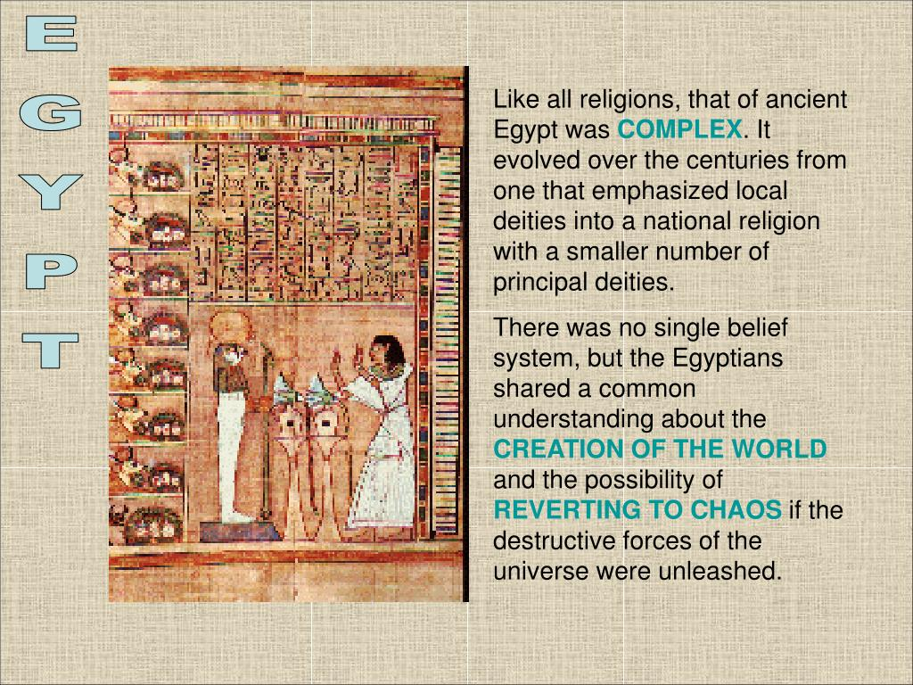 Like all religions, that of ancient Egypt was