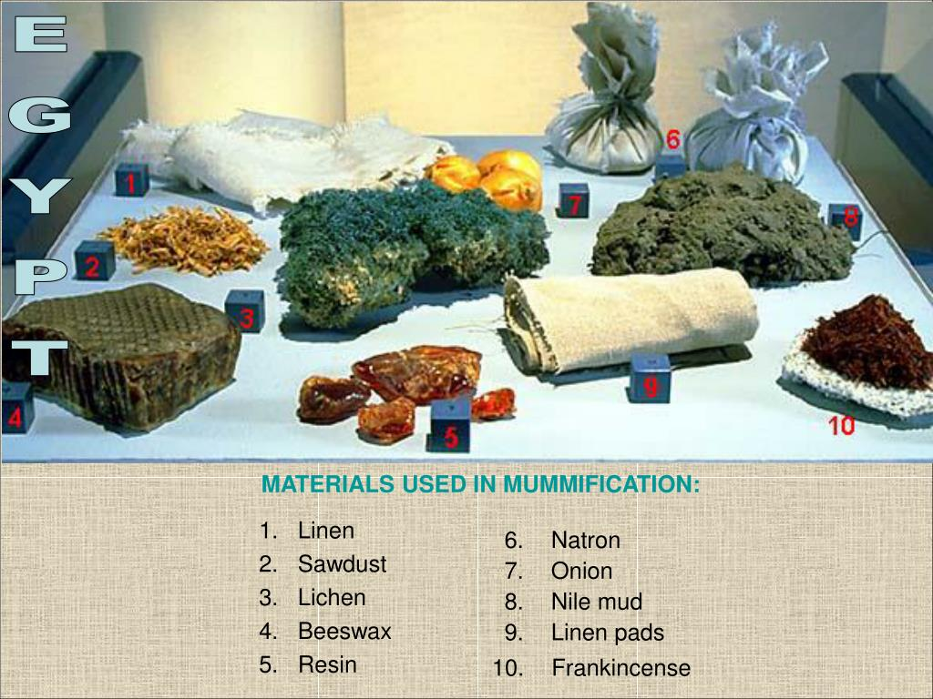 MATERIALS USED IN MUMMIFICATION: