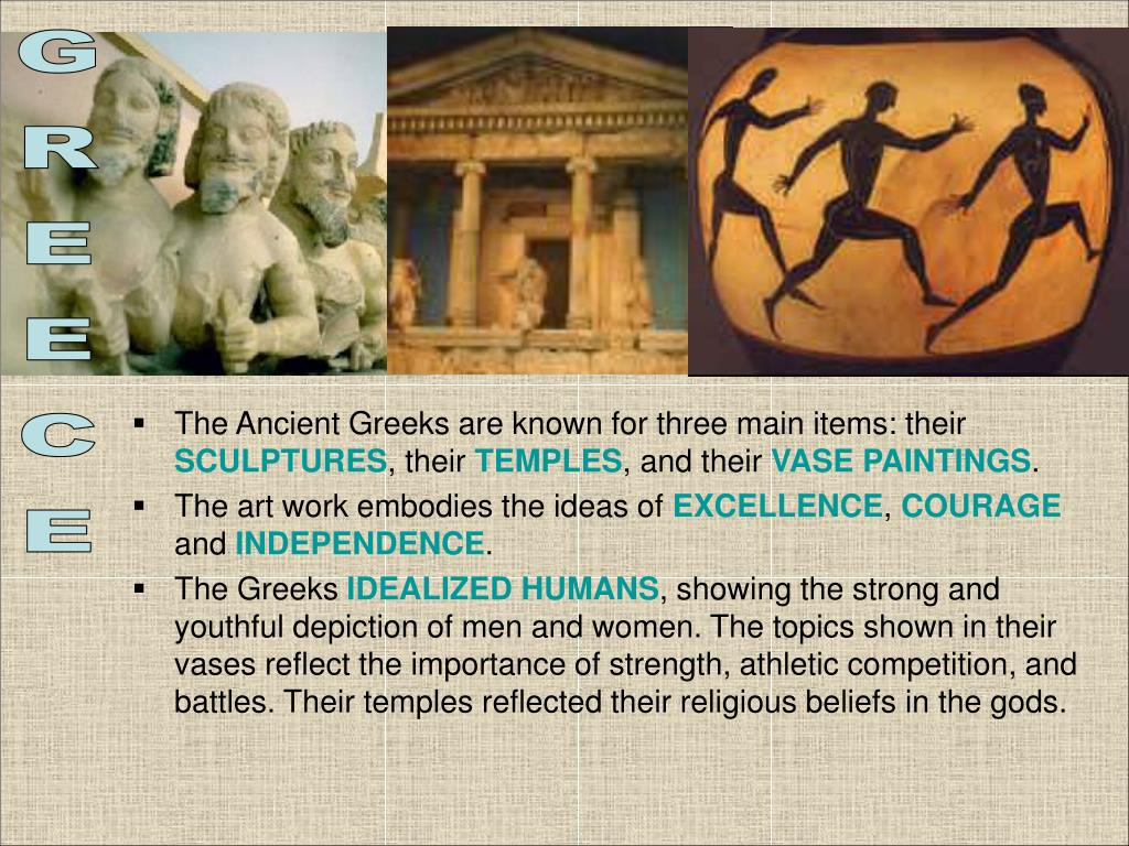 The Ancient Greeks are known for three main items: their