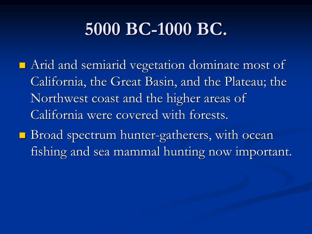 5000 BC-1000 BC.