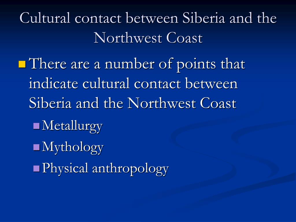 Cultural contact between Siberia and the Northwest Coast