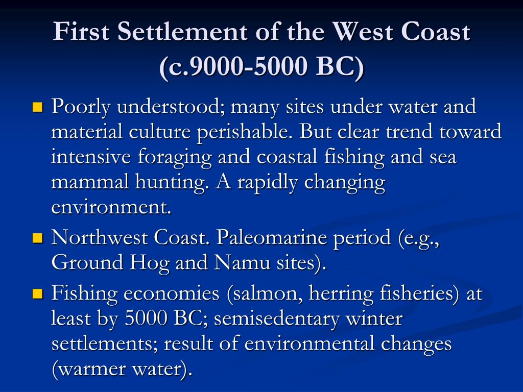 First Settlement of the West Coast (c.9000-5000 BC)