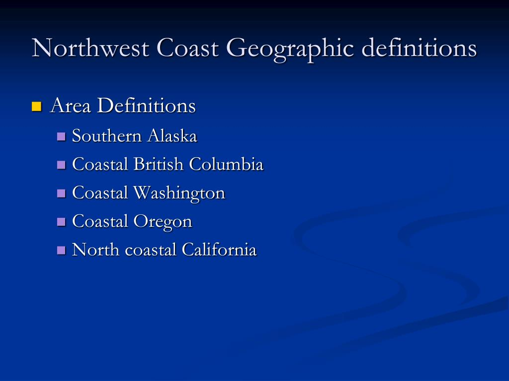 Northwest Coast Geographic definitions