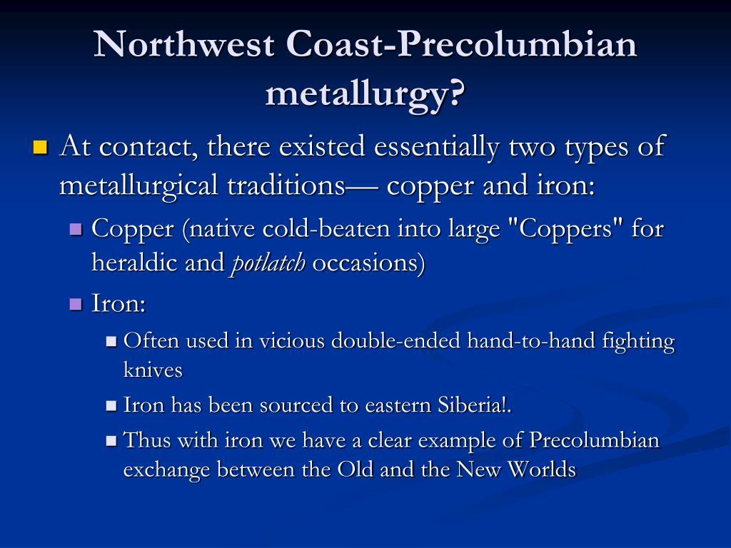 Northwest Coast-Precolumbian metallurgy?