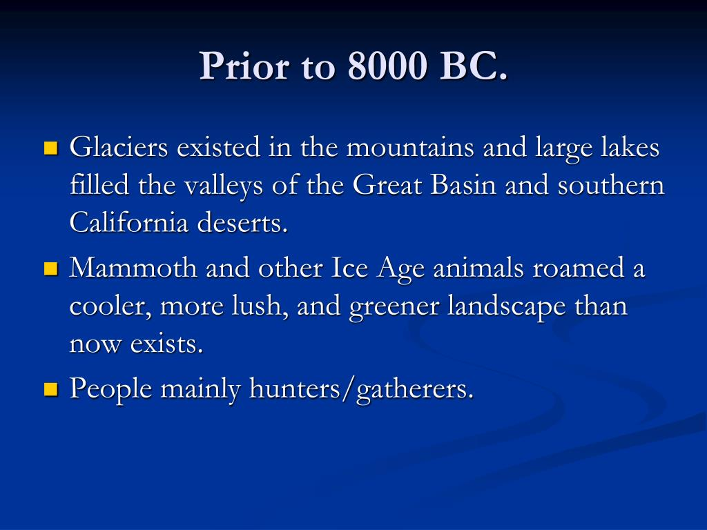 Prior to 8000 BC.