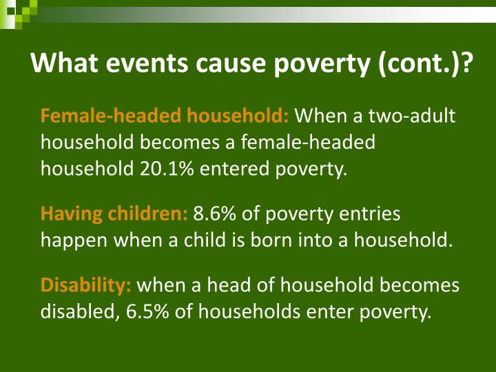 What events cause poverty (cont.)?