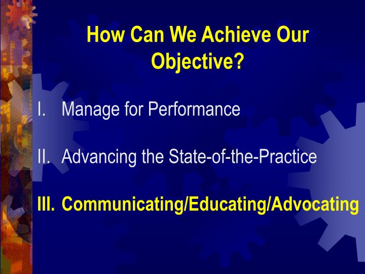 How Can We Achieve Our Objective?