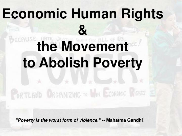 Economic human rights the movement to abolish poverty