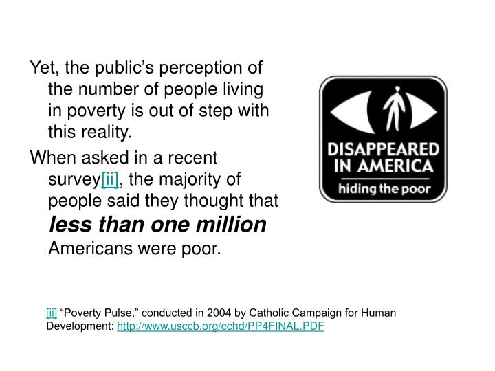 Yet, the public's perception of the number of people living in poverty is out of step with this reality.
