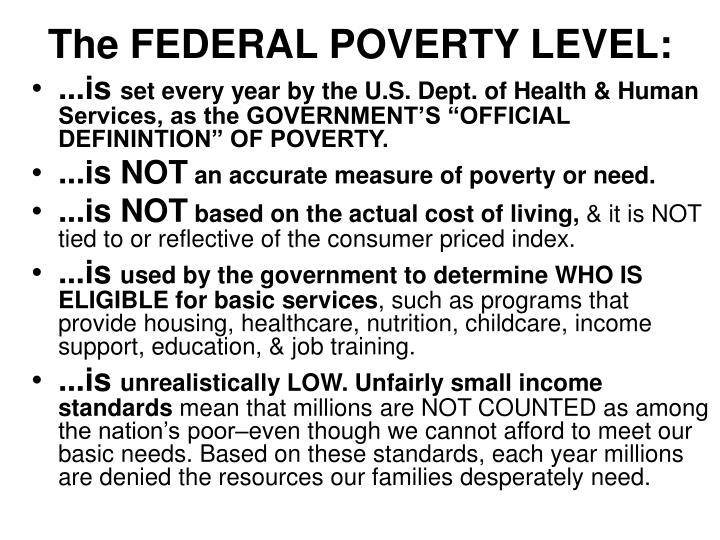 The FEDERAL POVERTY LEVEL: