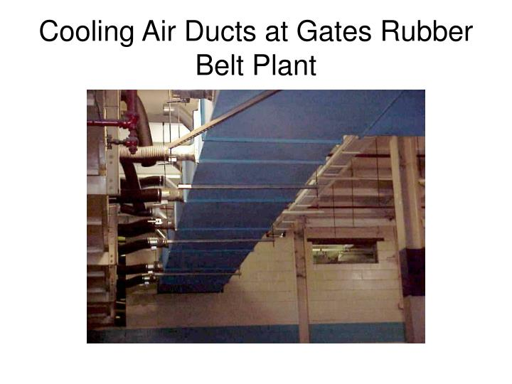 Cooling Air Ducts at Gates Rubber Belt Plant