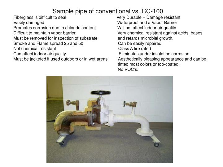 Sample pipe of conventional vs. CC-100