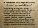 in conclusion what might willystine goodsell have said of theory