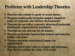 problems with leadership theories