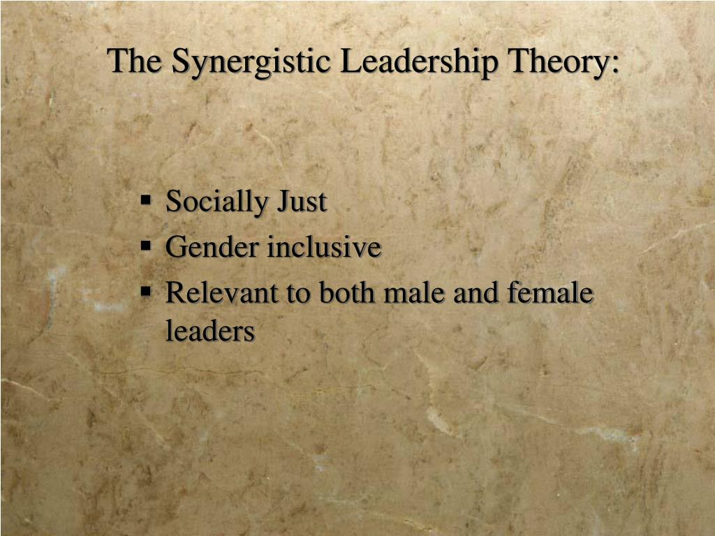 The Synergistic Leadership Theory: