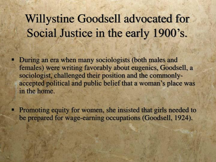Willystine goodsell advocated for social justice in the early 1900 s