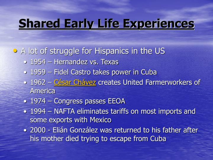 Shared Early Life Experiences