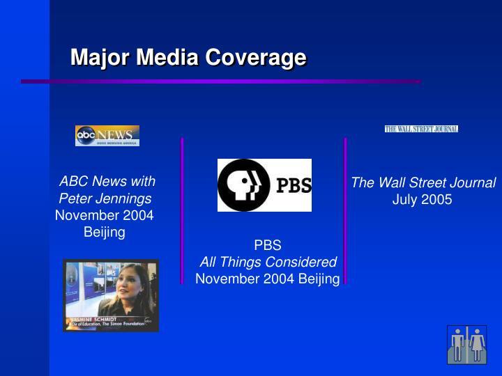 Major Media Coverage