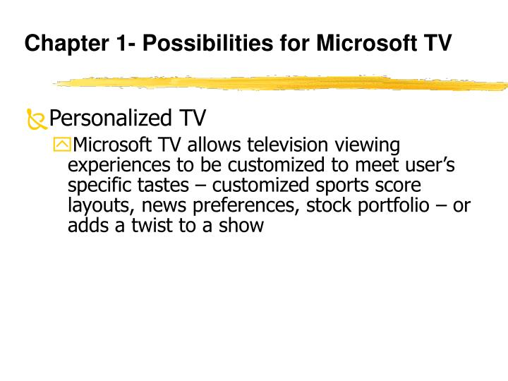 Chapter 1- Possibilities for Microsoft TV