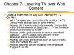 chapter 7 layering tv over web content1