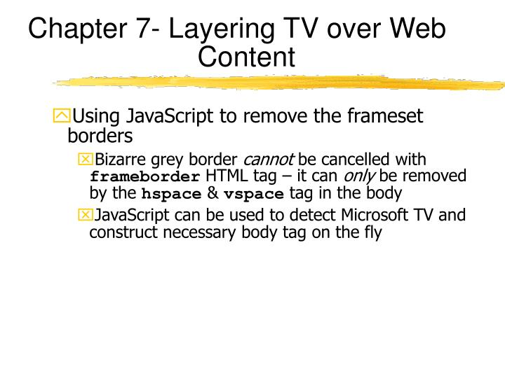 Chapter 7- Layering TV over Web Content