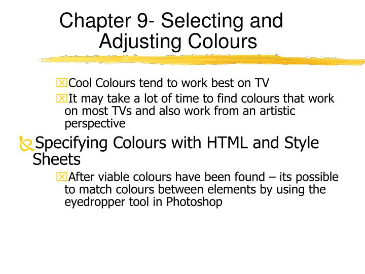 Chapter 9- Selecting and Adjusting Colours