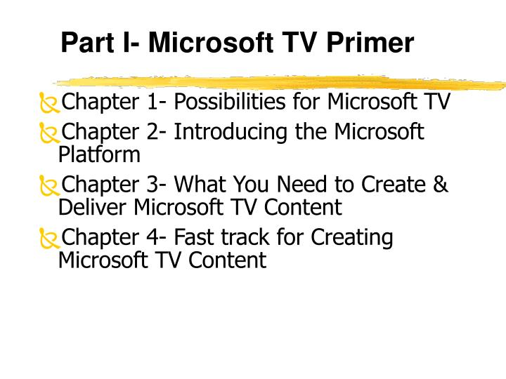 Part I- Microsoft TV Primer