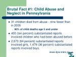 brutal fact 1 child abuse and neglect in pennsylvania