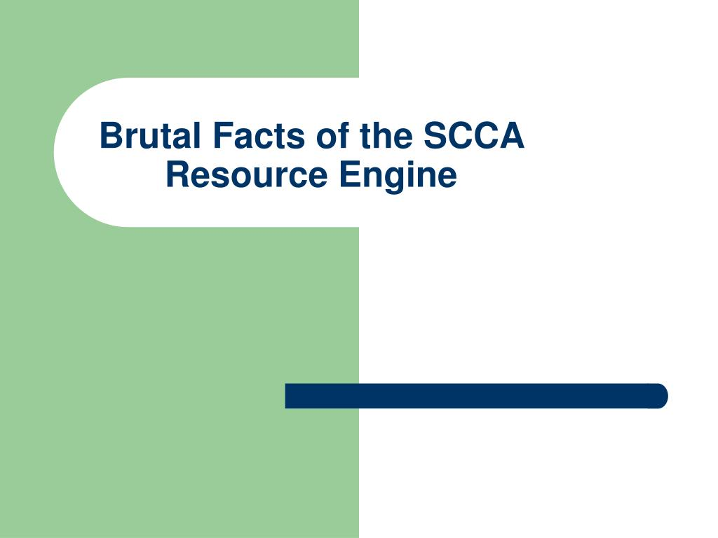 Brutal Facts of the SCCA Resource Engine
