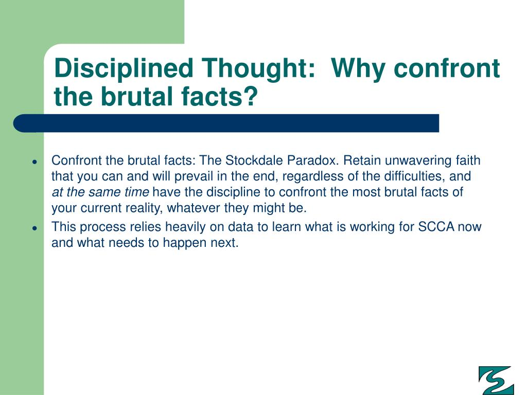 Disciplined Thought:  Why confront the brutal facts?