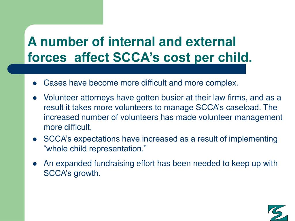A number of internal and external forces  affect SCCA's cost per child.