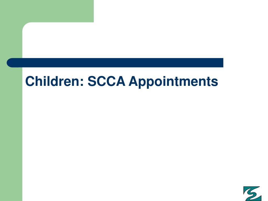 Children: SCCA Appointments
