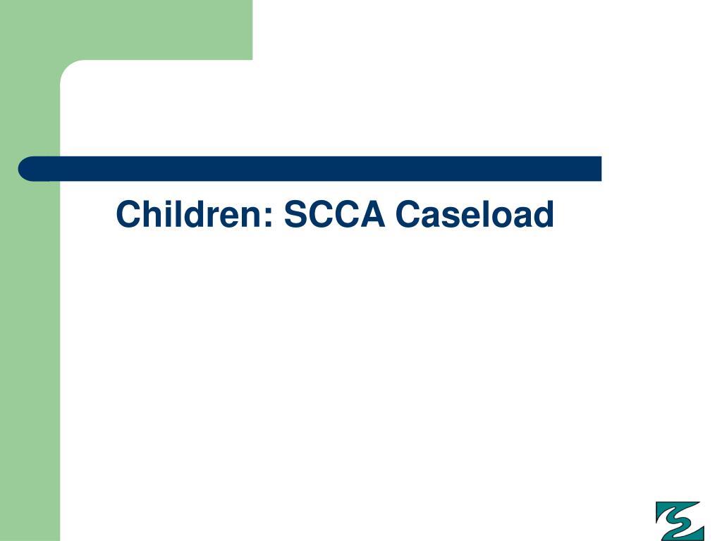 Children: SCCA Caseload