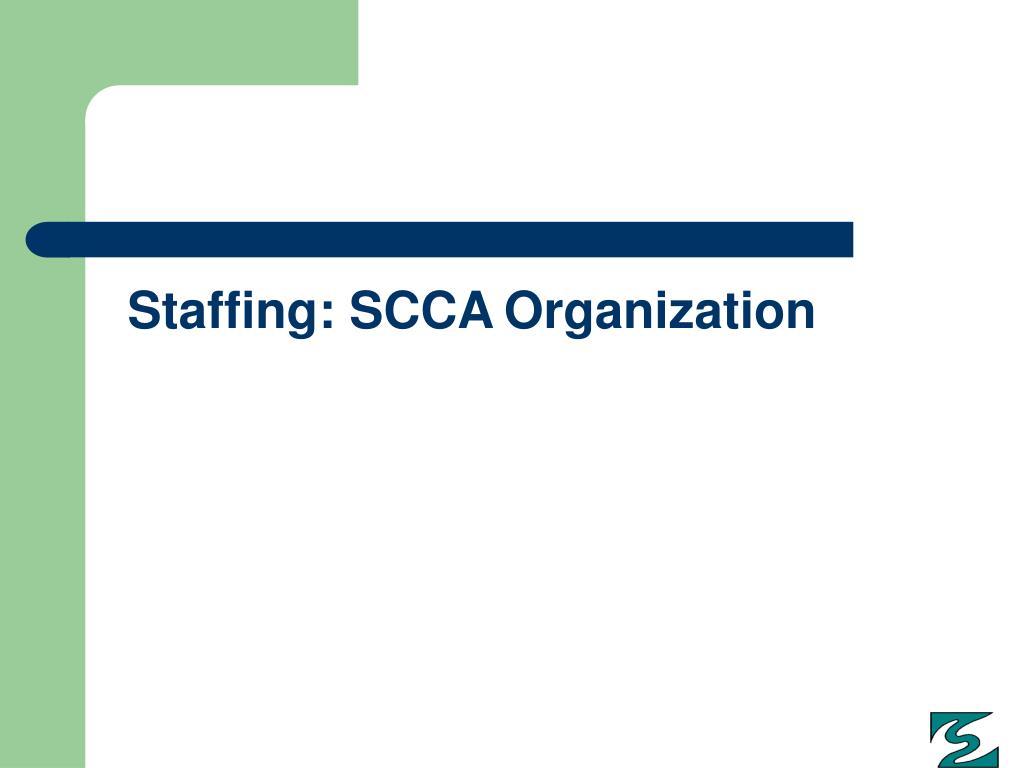 Staffing: SCCA