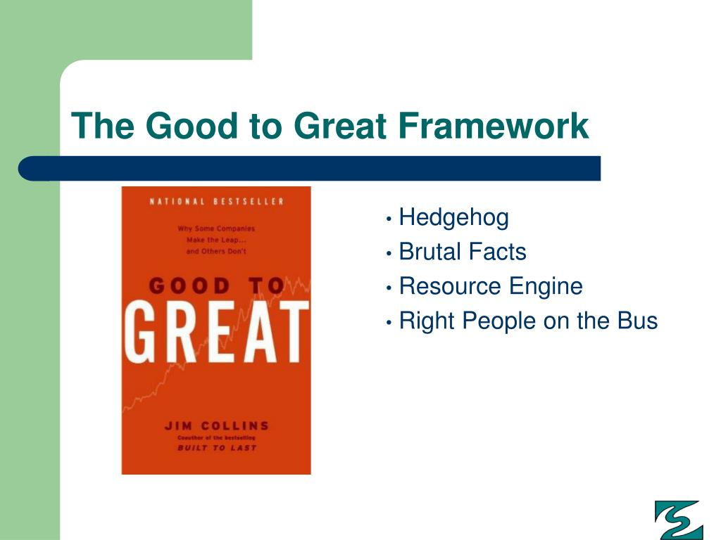 The Good to Great Framework
