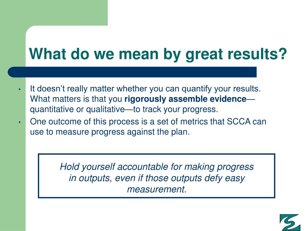 What do we mean by great results?