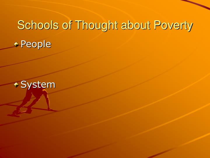 Schools of Thought about Poverty