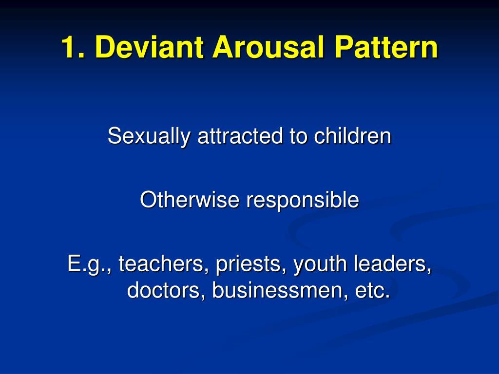 1. Deviant Arousal Pattern
