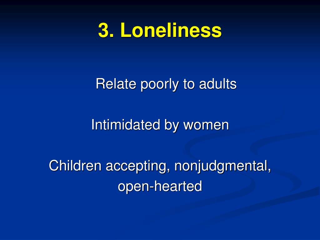 3. Loneliness