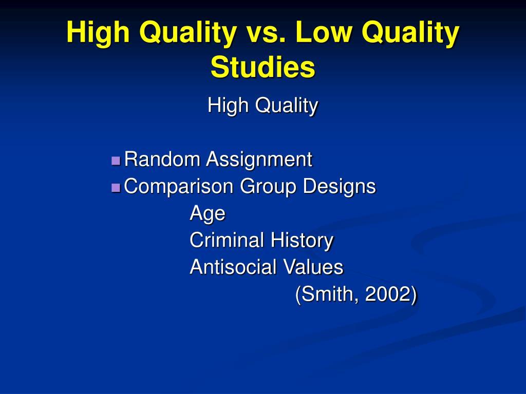 High Quality vs. Low Quality Studies