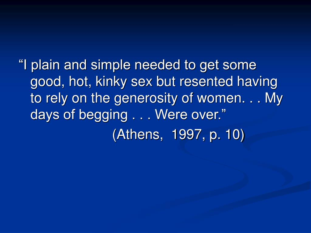 """""""I plain and simple needed to get some good, hot, kinky sex but resented having to rely on the generosity of women. . . My days of begging . . . Were over."""""""