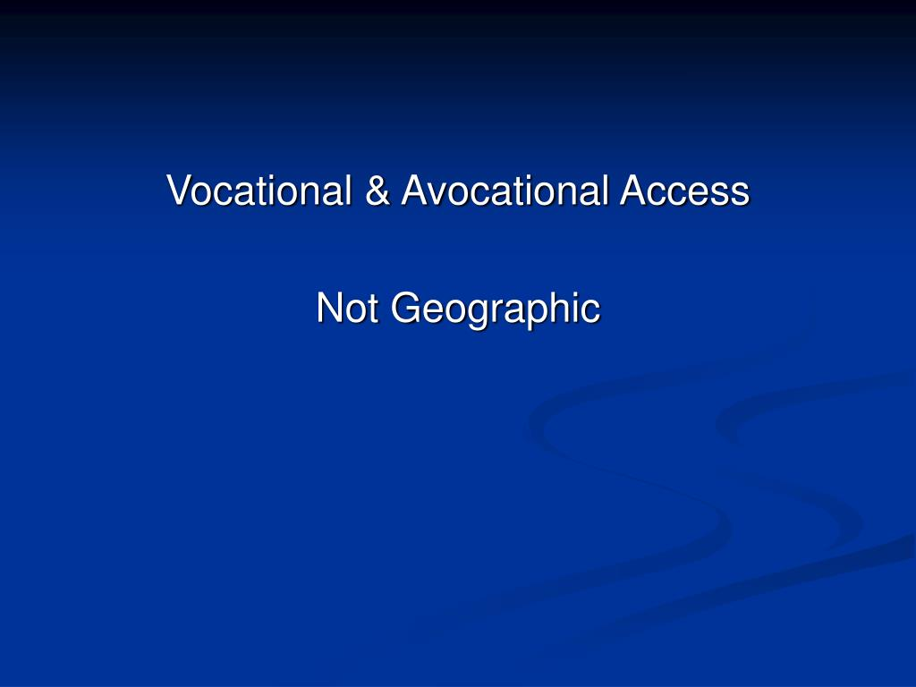 Vocational & Avocational Access