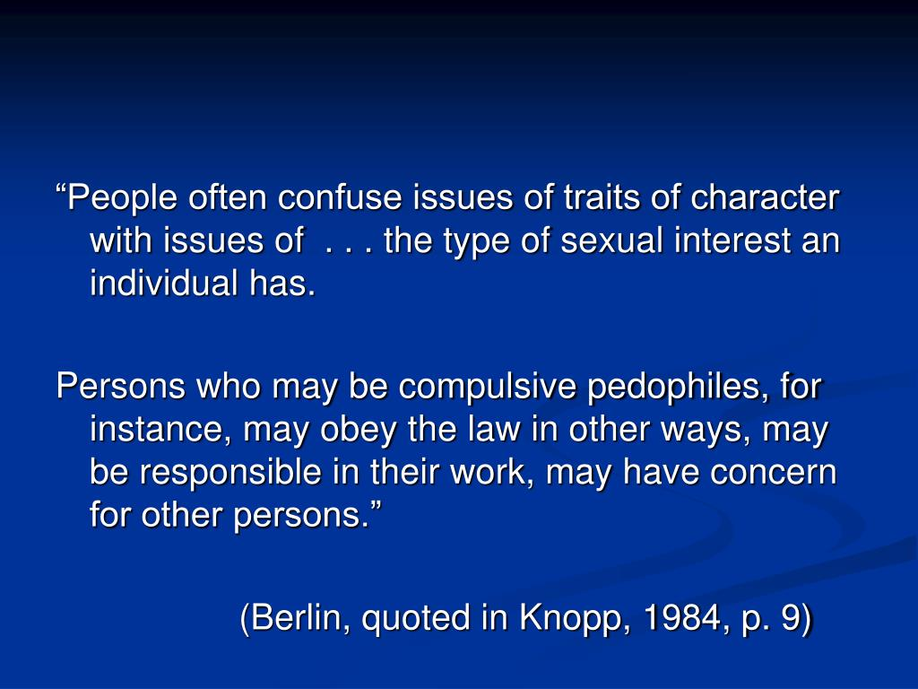 """""""People often confuse issues of traits of character with issues of  . . . the type of sexual interest an individual has."""