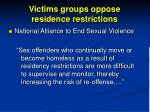 victims groups oppose residence restrictions