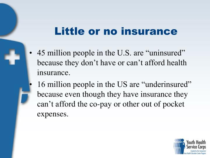 Little or no insurance