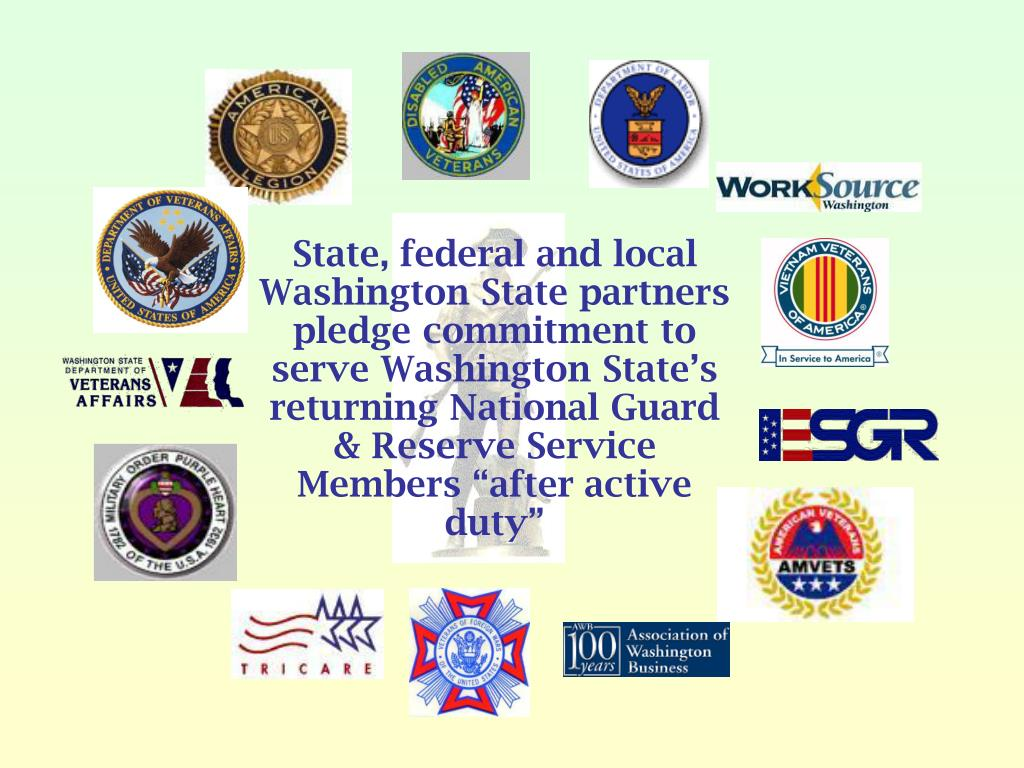 "State, federal and local Washington State partners pledge commitment to serve Washington State's returning National Guard & Reserve Service Members ""after active duty"""