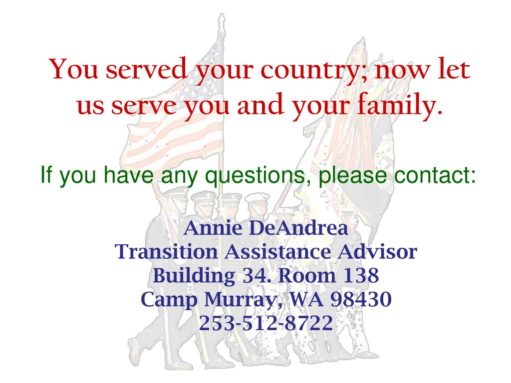 You served your country; now let us serve you and your family.