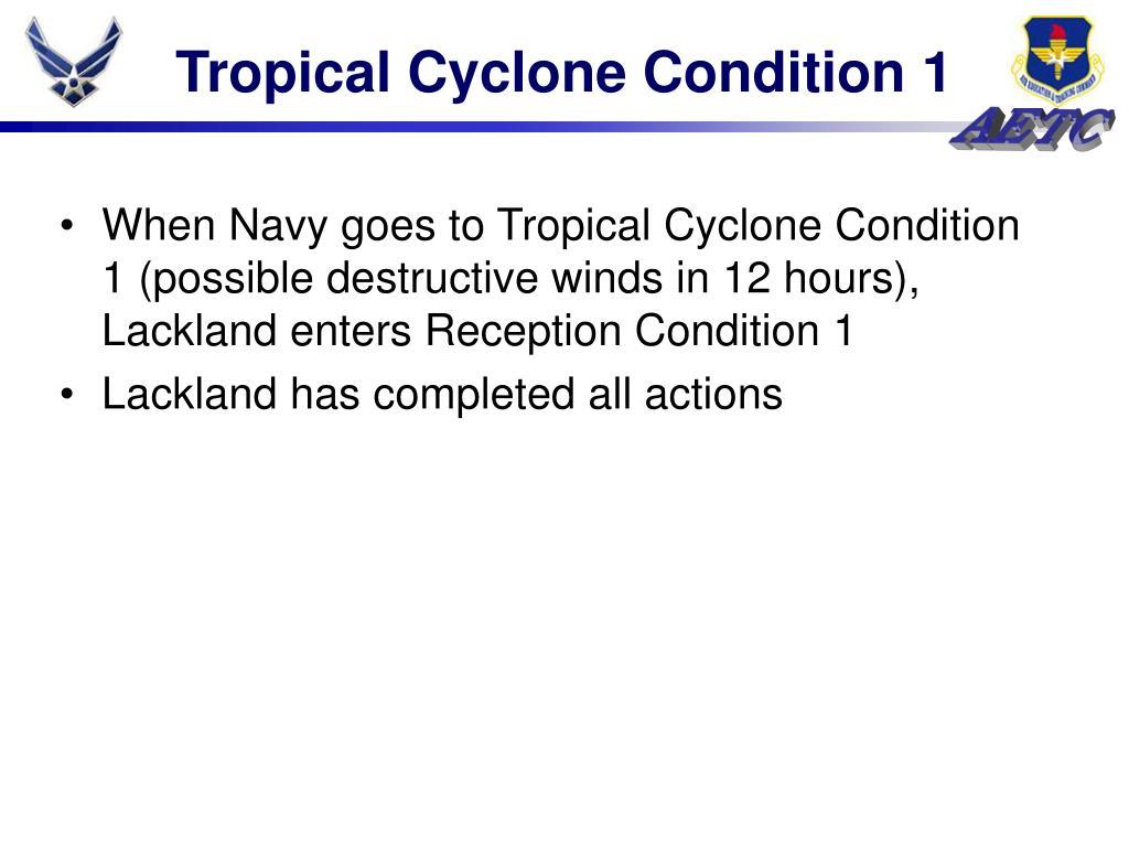 Tropical Cyclone Condition 1