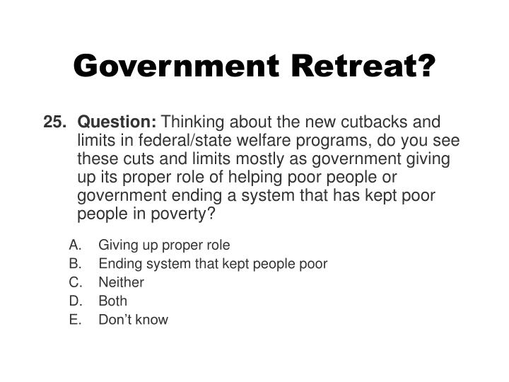 Government Retreat?